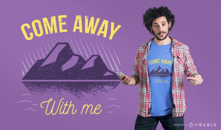 Come Away With Me T-shirt Design
