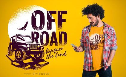 Diseño de camiseta OFF ROAD Conquer the Land