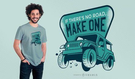 Se não houver estrada faça o design de uma camiseta