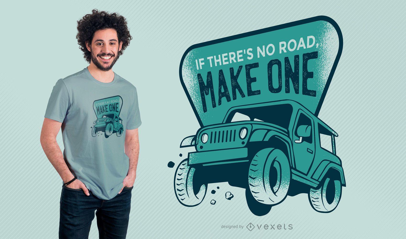 Si no hay camino haz un diseño de camiseta