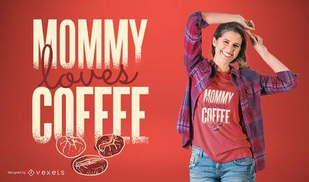 A mamã ama o design do t-shirt do café