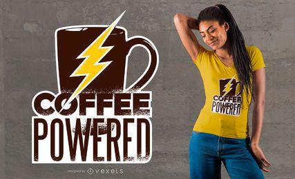 Kaffee angetriebenes T-Shirt Design
