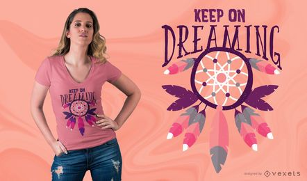 Diseño de camiseta Keep On Dreaming