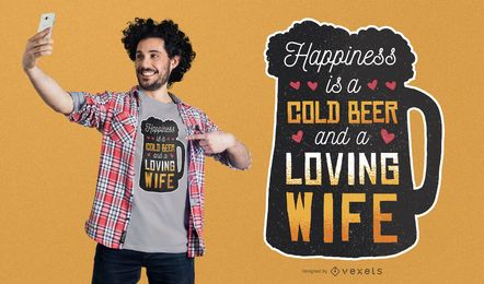 Happines is Beer and Wife Design de Camiseta