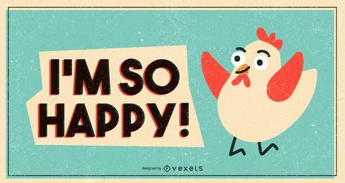 I'm so Happy! Chicken Illustration