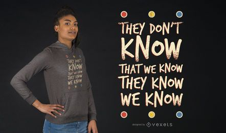 They Don't Know Friends T-Shirt
