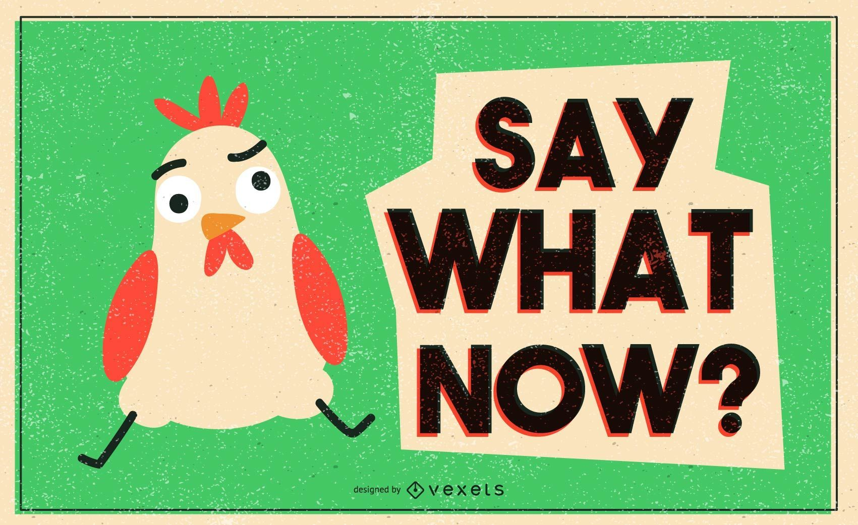 Say what chicken illustration