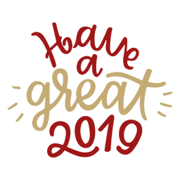 Have a great 2019 lettering