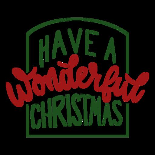 Have a wonderful christmas lettering message Transparent PNG