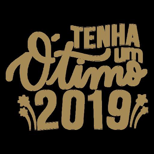 Tenha um otimo 2019 lettering Transparent PNG