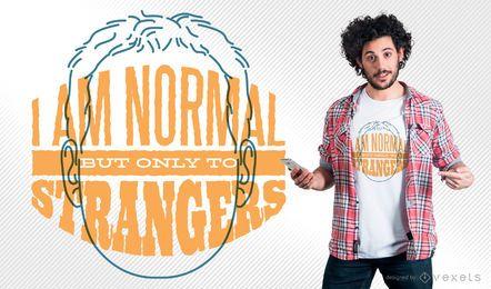 Diseño de camiseta normal a extraños