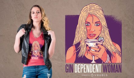 Gin Dependent Woman T-Shirt Design