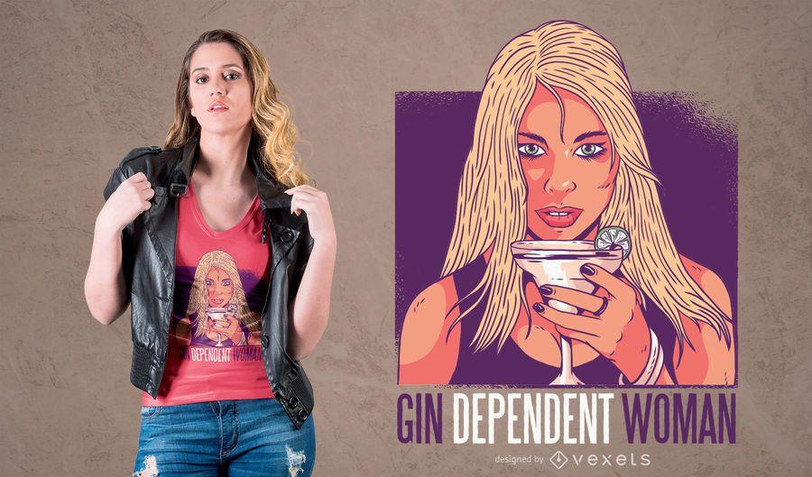 Gin Dependent Woman T-Shirt Design
