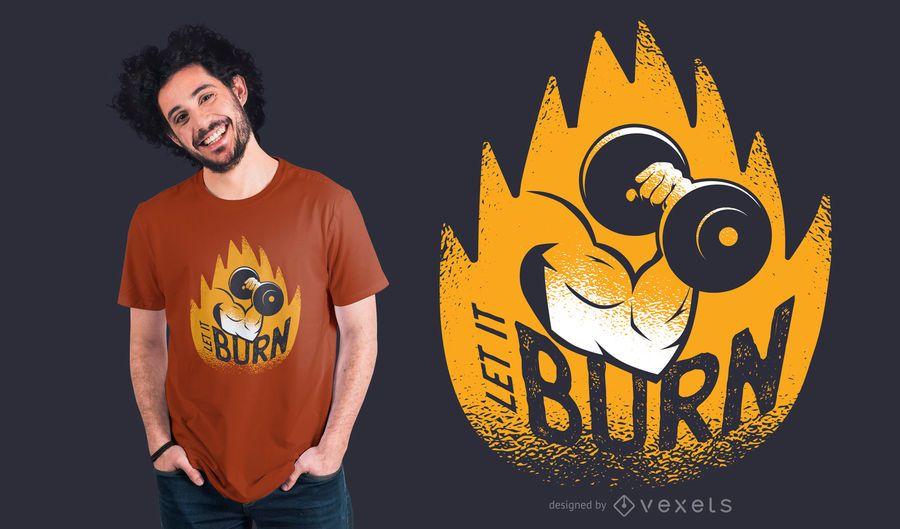 Diseño de camiseta de Let It Burn