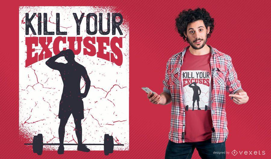 Diseño de camiseta de Kill Your Excuses