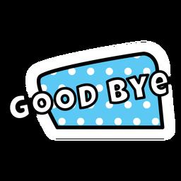 Good bye sticker