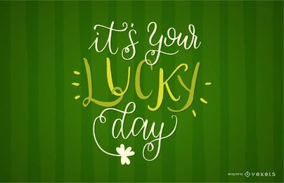 Your lucky day lettering design