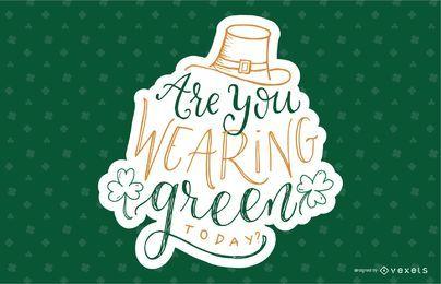 Tragen Sie einen grünen Schriftzug?
