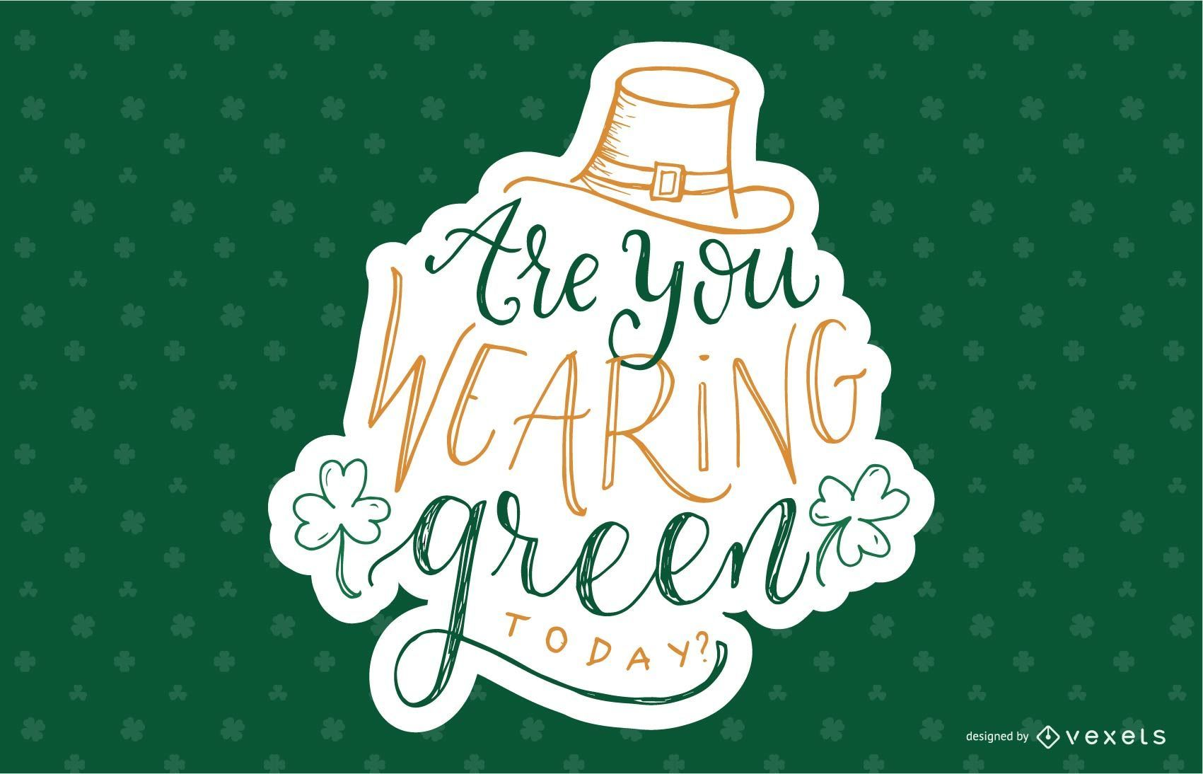 Are you wearing green lettering