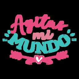 Agitas mi mundo spanish lettering
