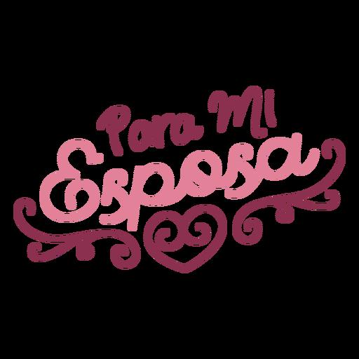 Para mi esposa espanhol lettering Transparent PNG