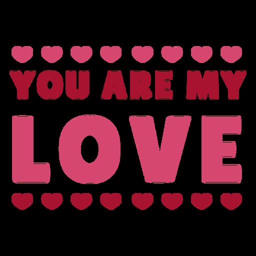 Eres mi mensaje de amor diseño Transparent PNG