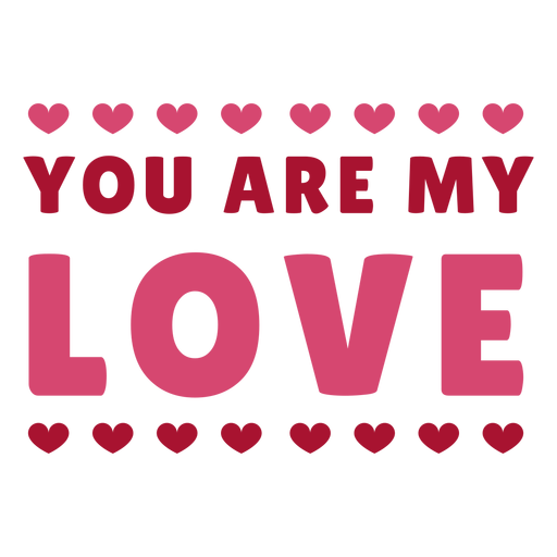You are my love message design Transparent PNG