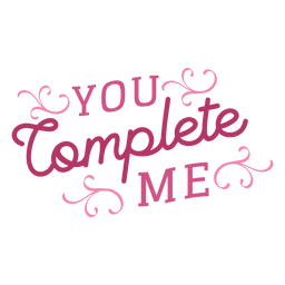 You complete me valentine message