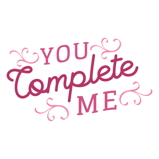 You complete me valentine message Transparent PNG