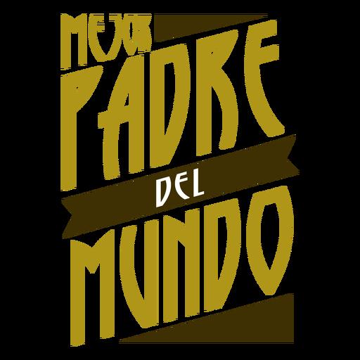 Placa de inscripción del mejor padre, el mejor padre del mundo. Transparent PNG
