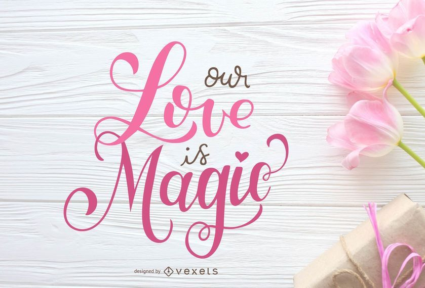 Our Love is Magic Lettering Design