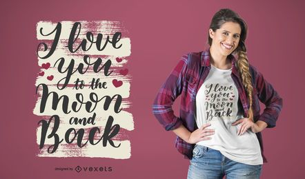 I love you to the moon and back t-shirt design
