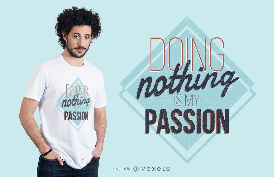 Lazy Passions camiseta de diseño
