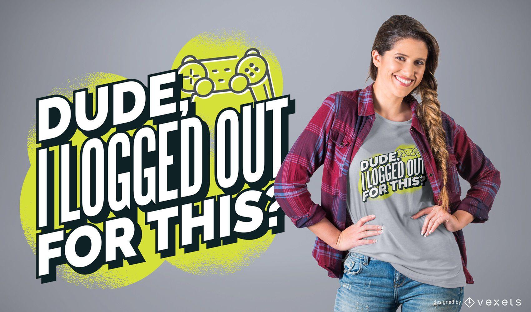 Logout Gamer T-Shirt Design
