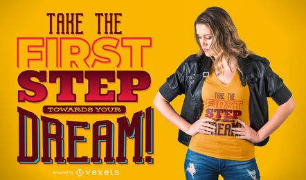 Diseño de camiseta Dream Steps Quote