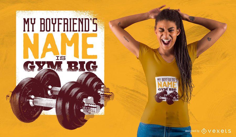 Gym Big Boyfriend T-Shirt Design