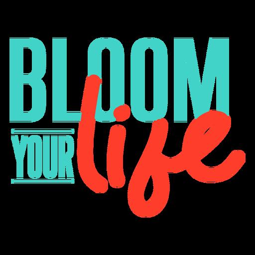 Spring bloom your life badge Transparent PNG