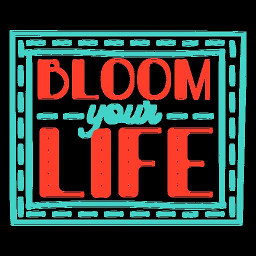 Spring bloom your life frame badge Transparent PNG