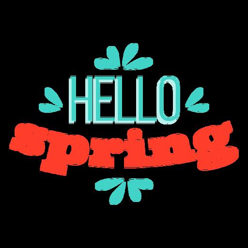 Insignia de primavera hola primavera Transparent PNG