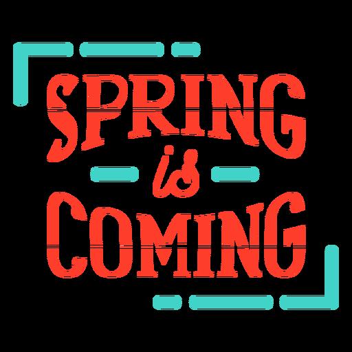 Primavera primavera está chegando crachá Transparent PNG