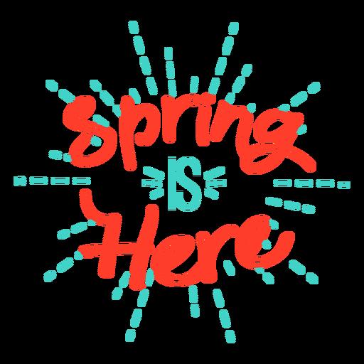 A primavera é aqui distintivo Transparent PNG