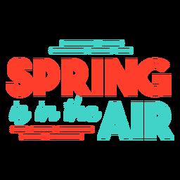 Primavera primavera está no distintivo de tarja de ar