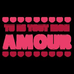 Valentine french tu es tout mon amour corazón insignia pegatina