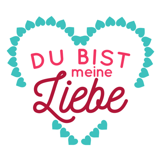 Valentine german du bist meine liebe badge sticker Transparent PNG