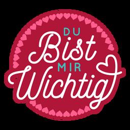 Valentine german du bist mir wichtig badge sticker