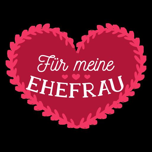 Valentine german fur meine ehefrau badge sticker Transparent PNG