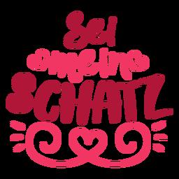 Valentine deutscher sei mein schatz Abzeichenaufkleber