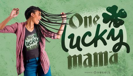 One Lucky Mama T-Shirt Design