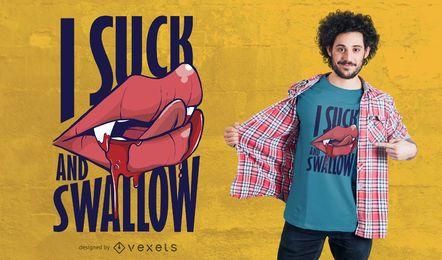 Diseño de camiseta chupar y tragar