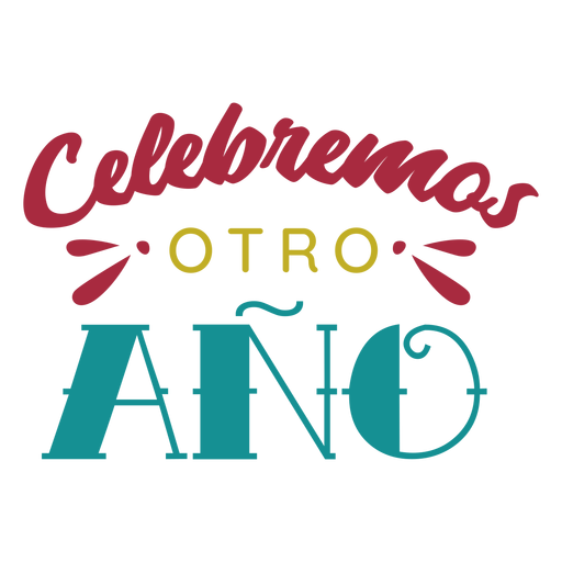Celebremos otro ano lettering Transparent PNG